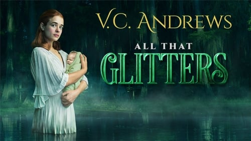 V.C. Andrews' All That Glitters tv Hindi HBO 2017 Watch Online