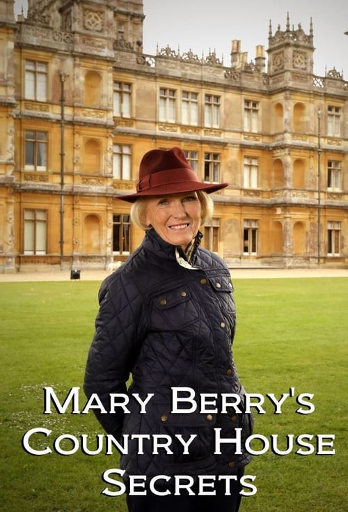Mary Berry's Country House Secrets (2017)