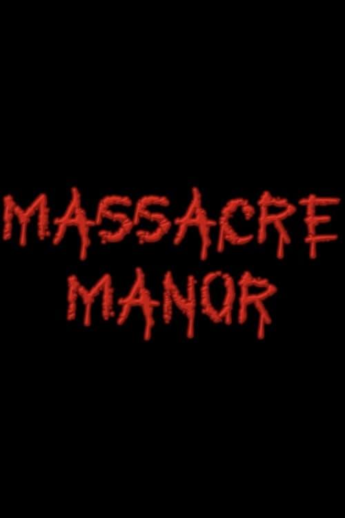 Massacre Manor