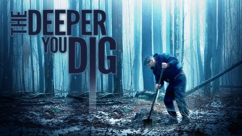 The Deeper You Dig (2019)