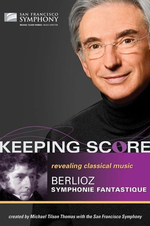 Keeping Score: Berlioz Sinfonía Fantástica poster