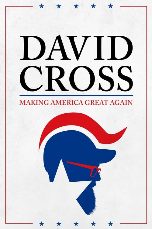 Watch David Cross: Making America Great Again