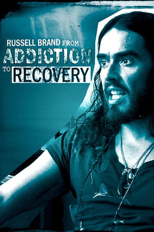 Russell Brand from Addiction to Recovery ( Russell Brand - From Addiction to Recovery )