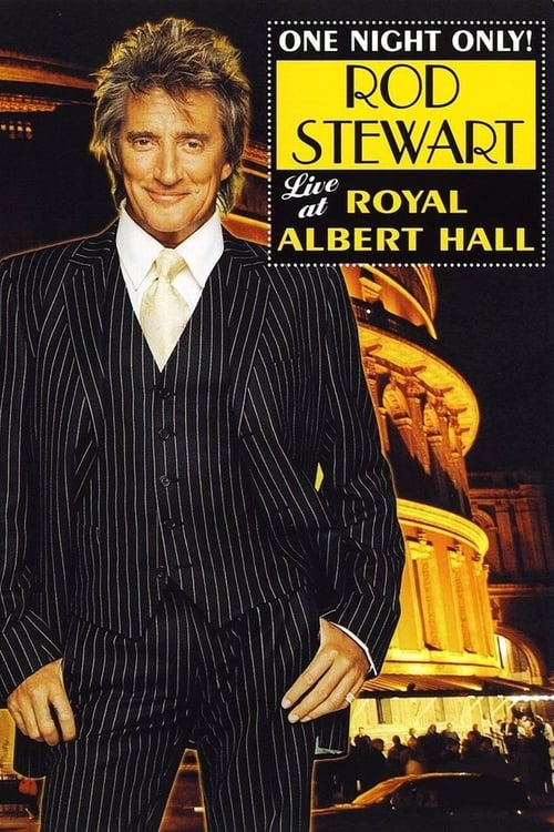 Mira La Película Rod Stewart: One Night Only! - Live at the Royal Albert Hall Doblada En Español