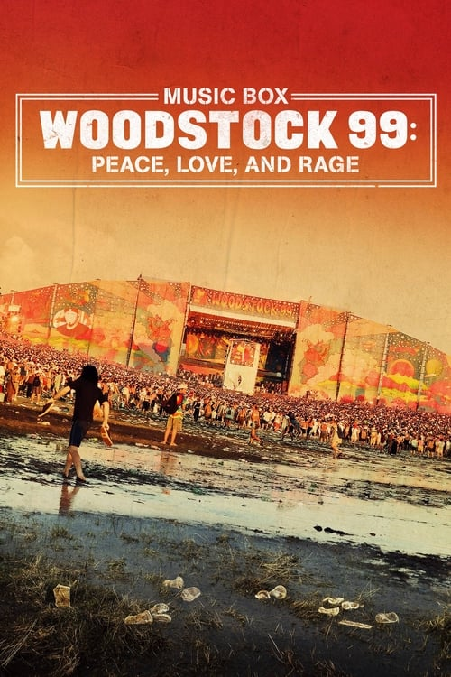 Woodstock 99: Peace, Love, and Rage