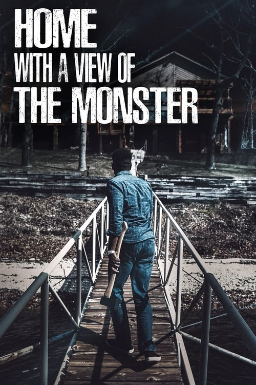 Home with a View of the Monster