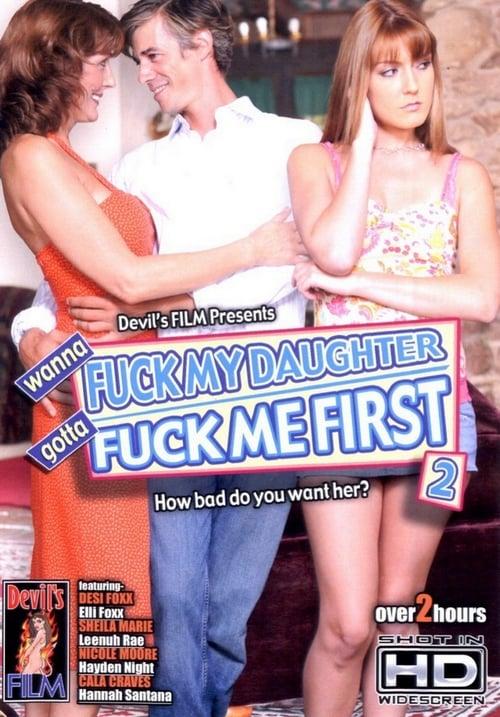 Wanna Fuck My Daughter Gotta Fuck Me First 2 (2008)