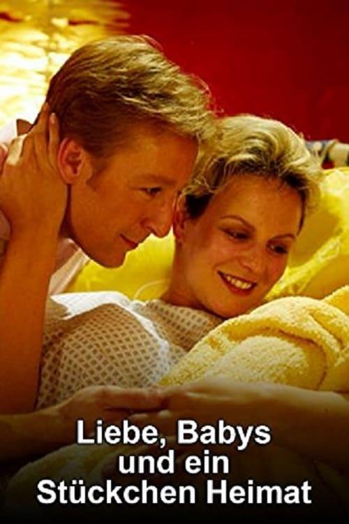 Regarder Le Film Liebe, Babys und ein Stückchen Heimat En Bonne Qualité Hd
