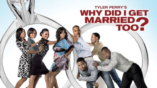 Why Did I Get Married Too? - Marriage is an institution they're committed to. - Azwaad Movie Database