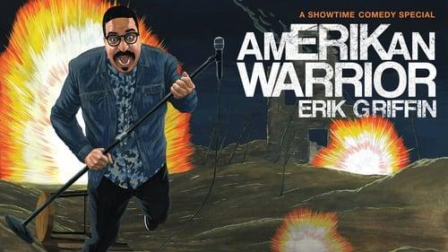 Erik Griffin: AmERIKan Warrior Film Online