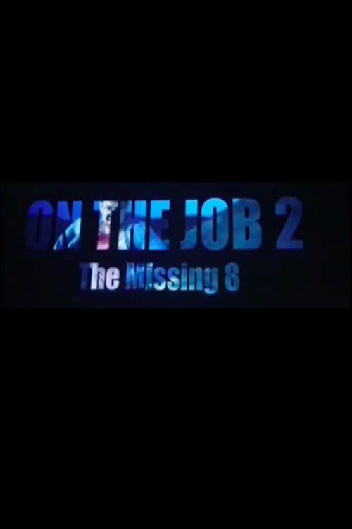 On the Job 2: The Missing 8 Movie Stream