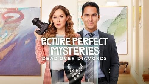 Picture Perfect Mysteries: Dead Over Diamonds [2020]