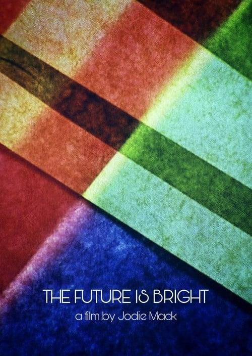 The Future Is Bright