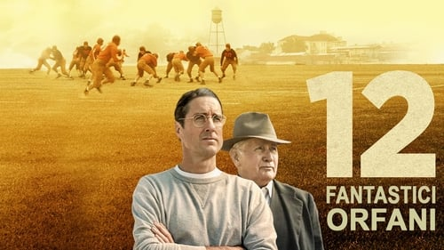 12 Mighty Orphans - Based on the true story of the team that inspired a nation. - Azwaad Movie Database