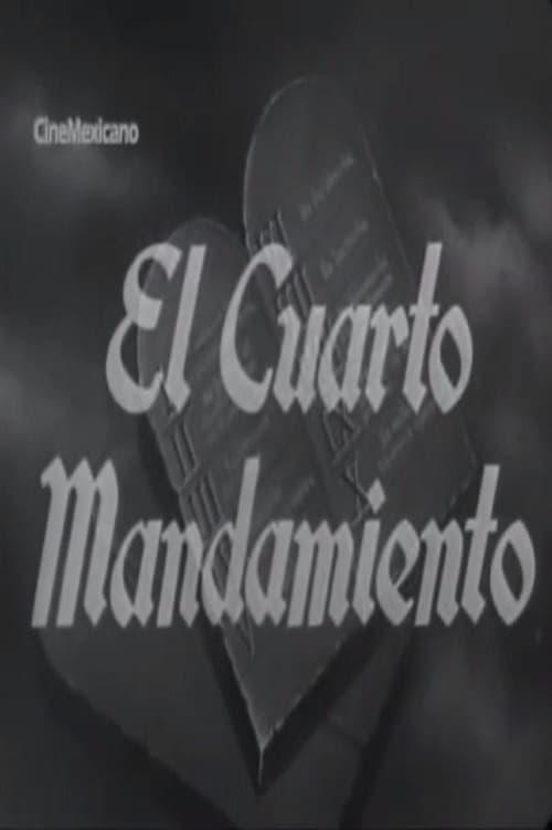 El cuarto mandamiento 1948 the movie database tmdb for Cuarto mandamiento