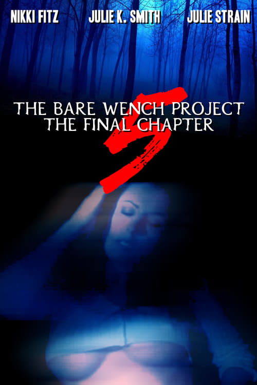 The Bare Wench Project 5: The Final Chapter
