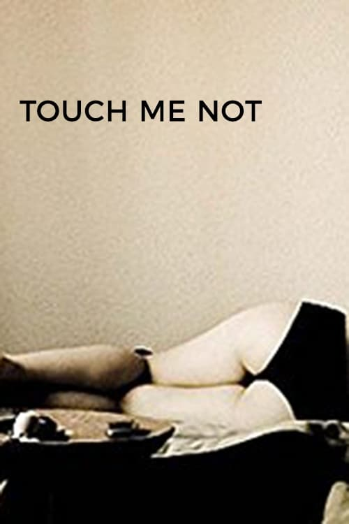 Touch Me Not What I was looking for