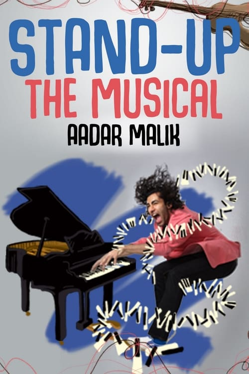 Stand Up the Musical by Aadar Malik ( Stand Up the Musical by Aadar Malik )