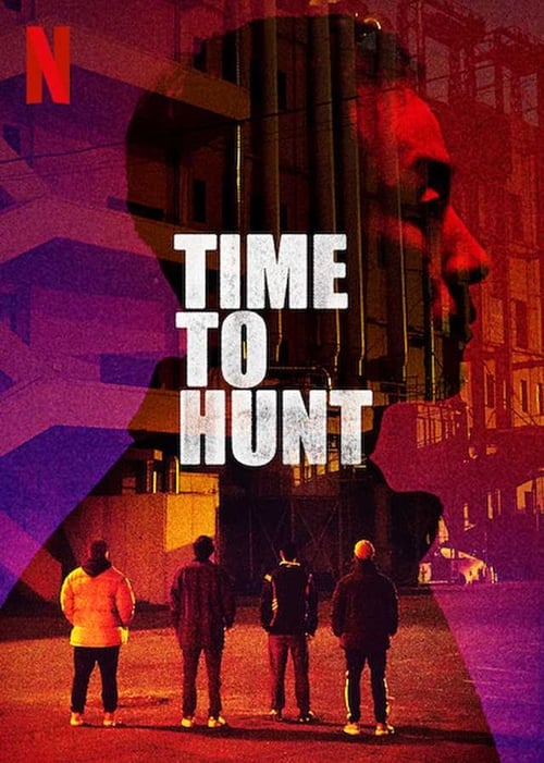 Watch Time to Hunt (2020) Movie Free Online