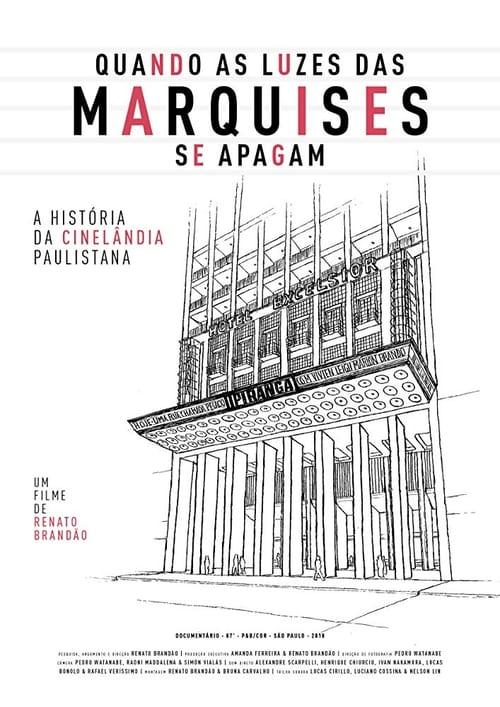 Quando as Luzes das Marquises Se Apagam: A História da Cinelândia Paulistana (2018)