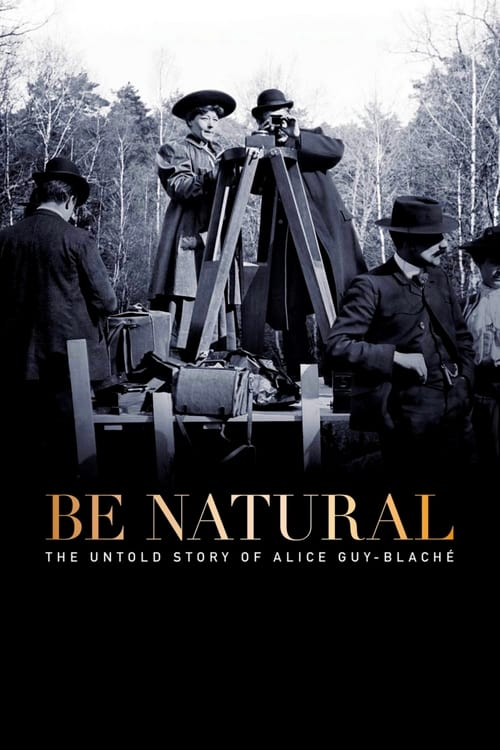 تحميل الفيلم Be Natural: The Untold Story of Alice Guy-Blaché كامل مدبلج