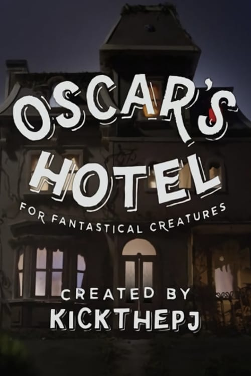 Oscar's Hotel for Fantastical Creatures