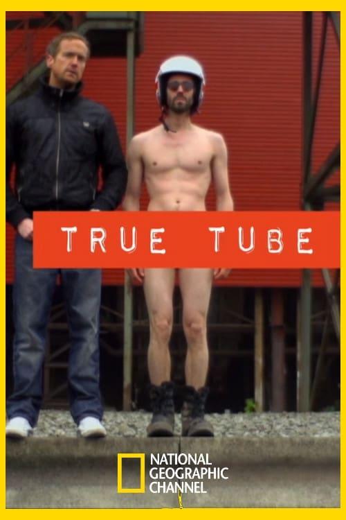True Tube (2013)