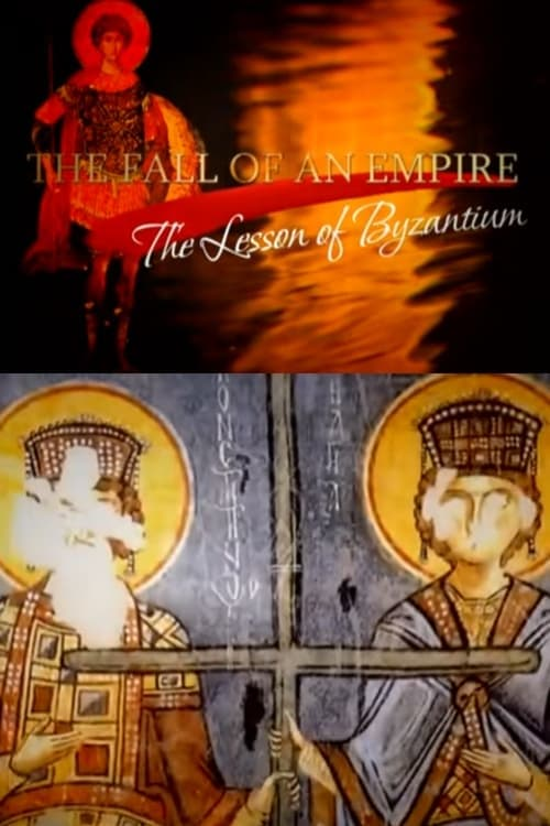 The Fall of an Empire: The Lesson of Byzantium (2008)
