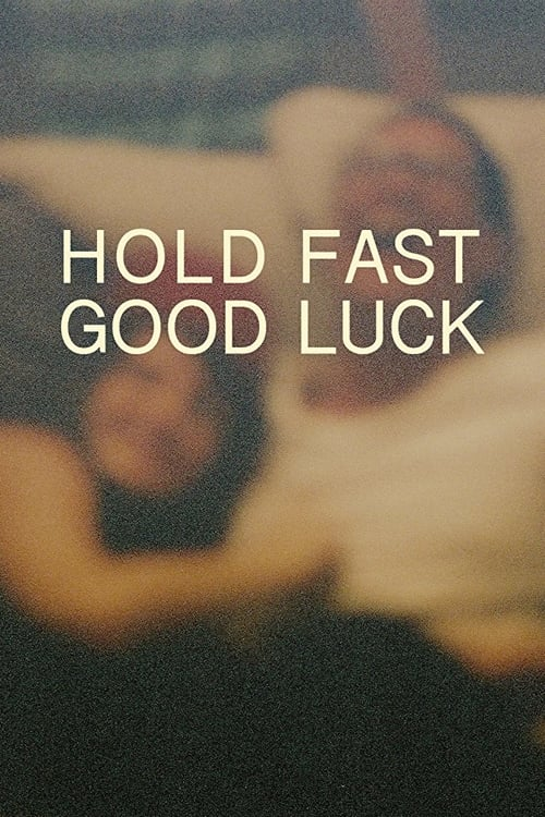 Mira Hold Fast, Good Luck Completamente Gratis