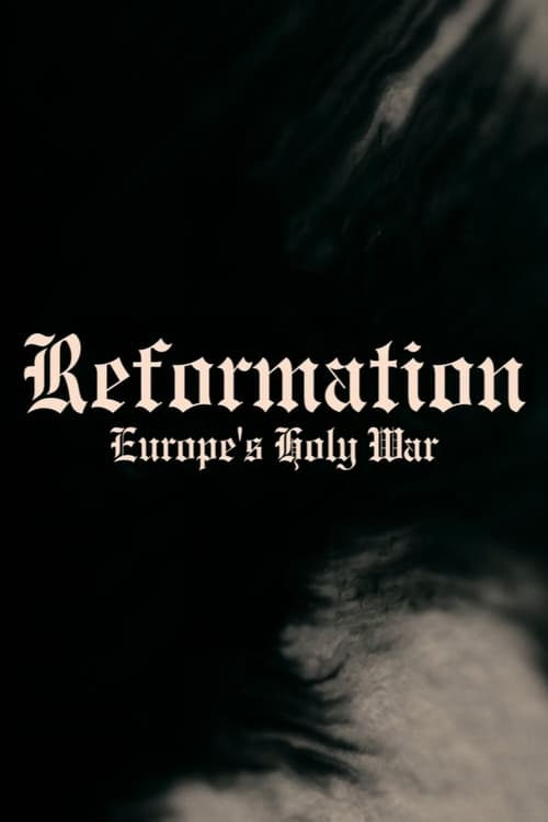 Reformation: Europe's Holy War (2017)