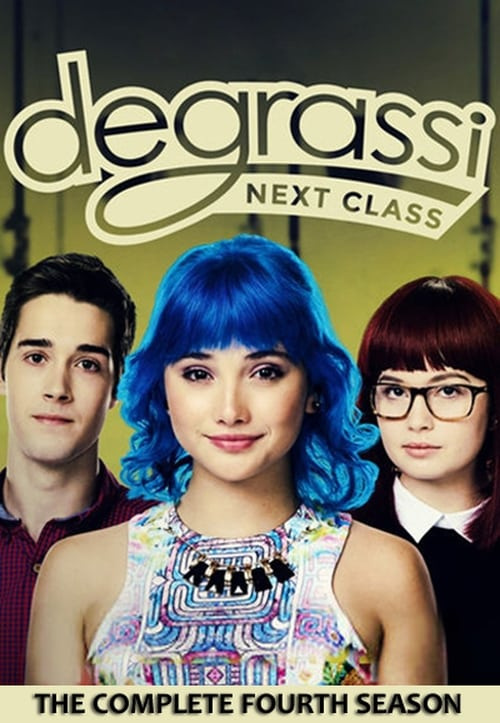 Degrassi: Next Class: Season 4