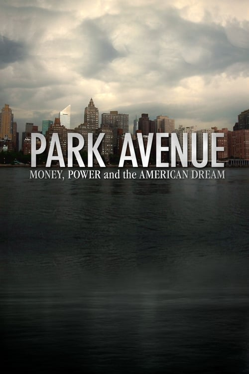 Park Avenue: Money, Power & The American Dream (2012) Poster
