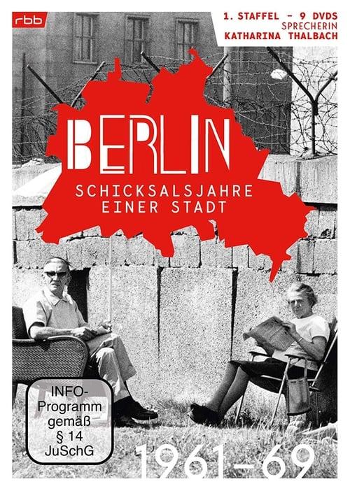 Berlin - Schicksalsjahre einer Stadt (2018)