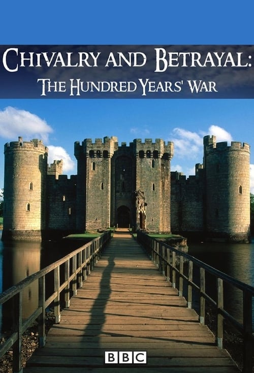Chivalry and Betrayal: The Hundred Years War (2013)