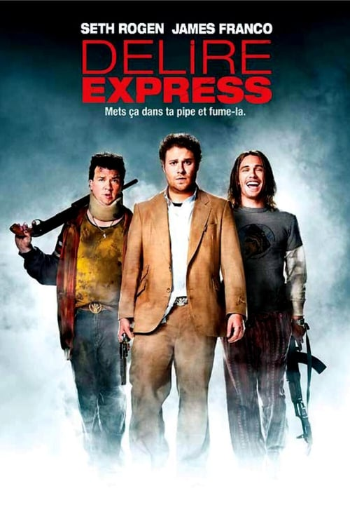 [720p] Délire Express (2008) streaming Netflix FR