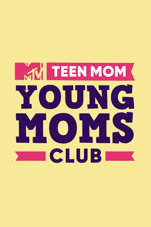 Teen Mom: Young Moms Club