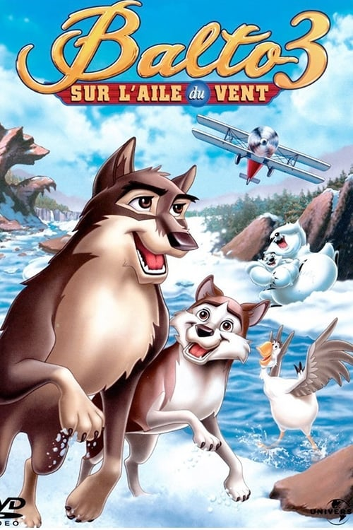[VF] Balto 3 : Sur l'aile du vent (2004) streaming film vf