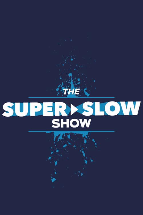 The Super Slow Show (2018)