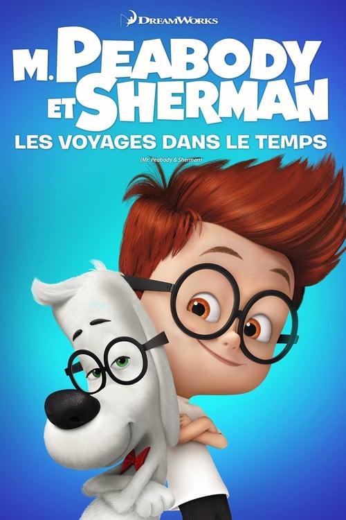 ♛ M. Peabody et Sherman: Les voyages dans le temps (2014) ♛