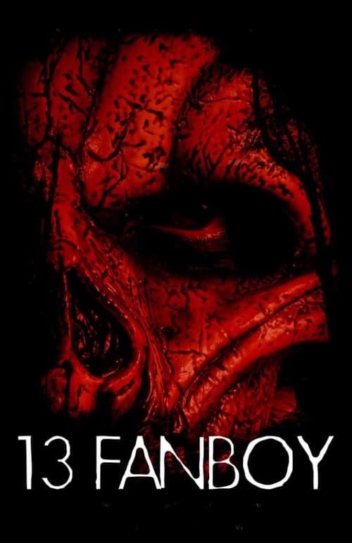 Παρακολουθήστε Την Ταινία 13 Fanboy Εντελώς Δωρεάν