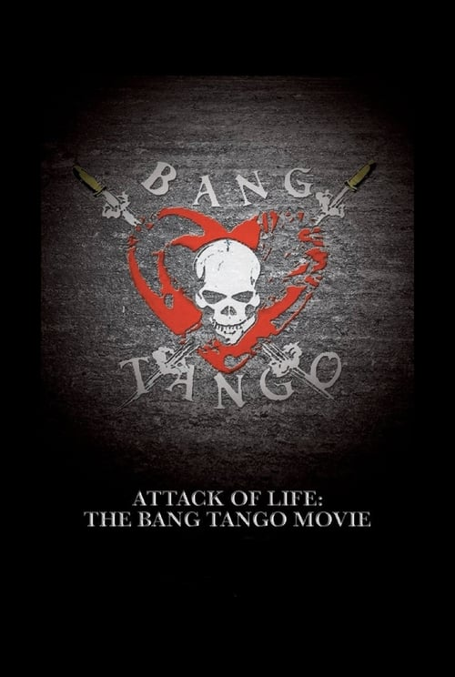Attack of Life: The Bang Tango Movie (2016)
