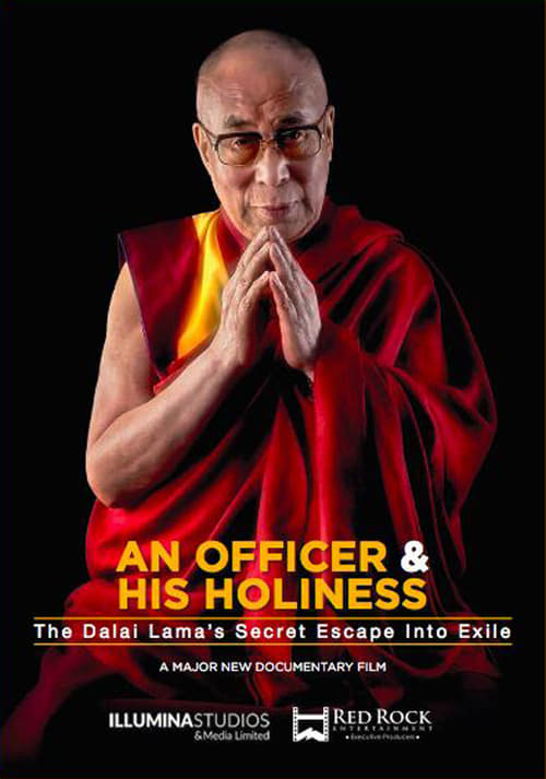 An Officer & His Holiness: The Dalai Lama's Secret Escape into Exile (2019)