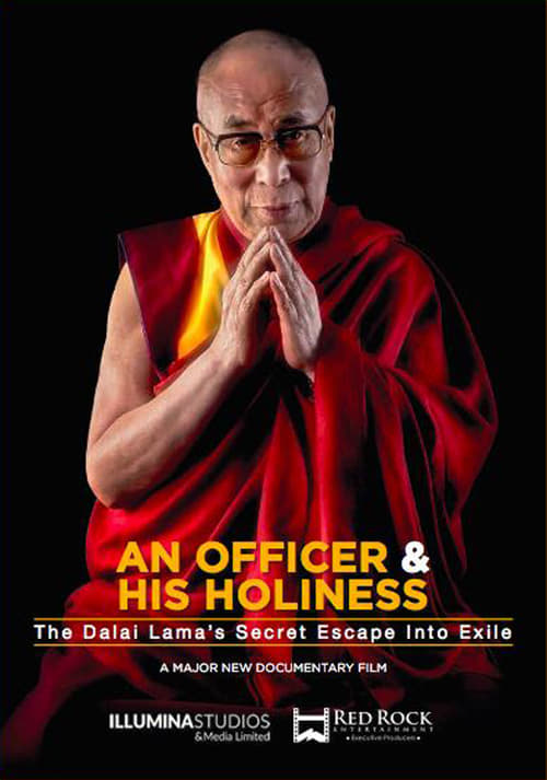 When An Officer & His Holiness: The Dalai Lama's Secret Escape into Exile