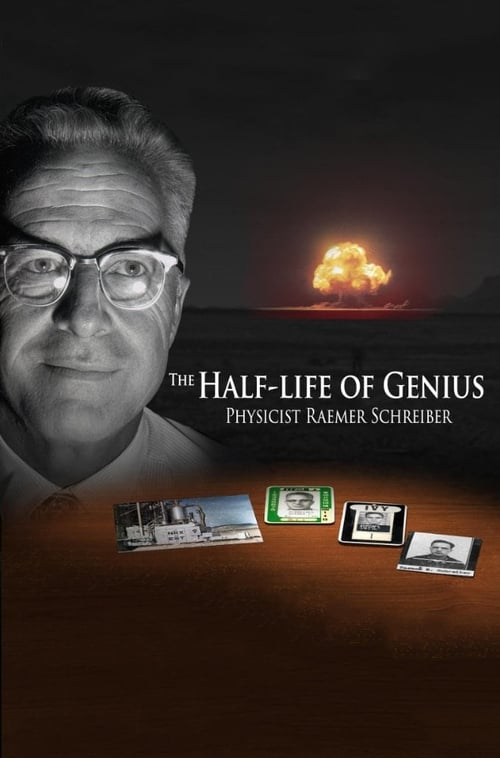 Película The Half-Life of Genius Physicist Raemer Schreiber En Español