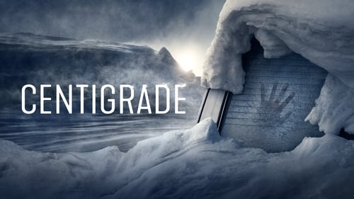 Centigrade - Based on chilling true events - Azwaad Movie Database