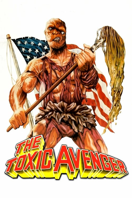 Streaming The Toxic Avenger (1984) Movie Free Online
