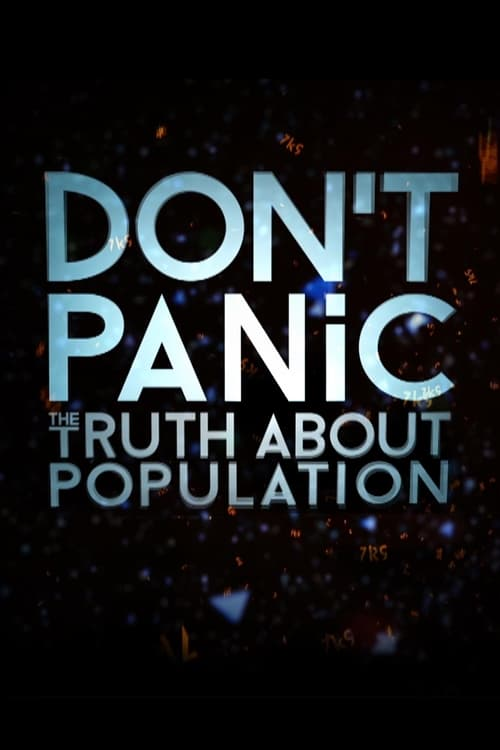 Don't Panic: The Truth About Population (2013)