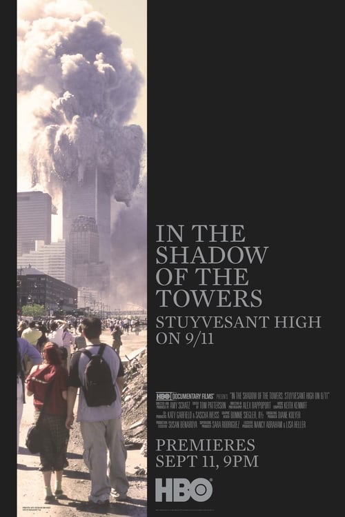 In the Shadow of the Towers: Stuyvesant High On 9/11 (2019)