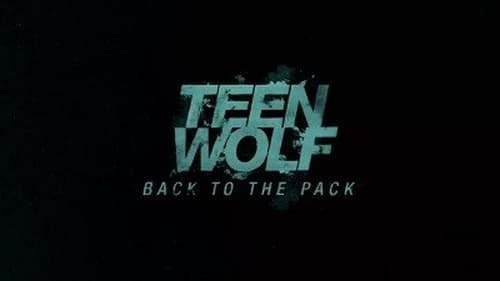Teen Wolf - Season 0: Specials - Episode 10: Back to the Pack