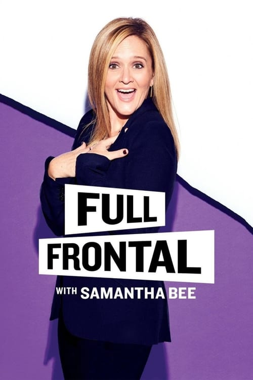 Watch Full Frontal with Samantha Bee (2016) in English Online Free